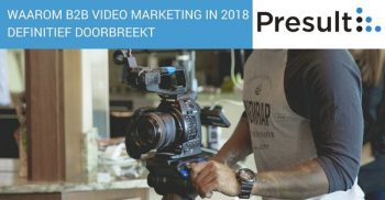 Waarom B2B video marketing in 2018 definitief doorbreekt