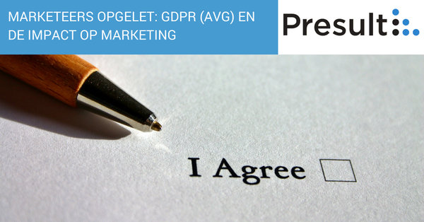 Marketeers opgelet: GDPR (AVG) en de impact op marketing