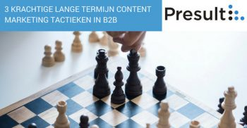 3 krachtige lange termijn content marketing tactieken in B2B